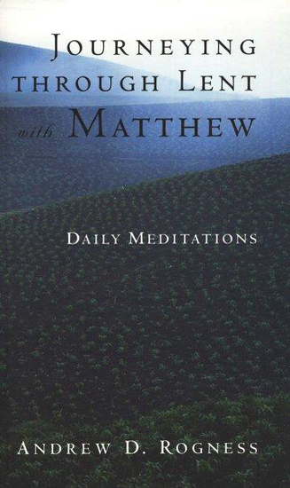 Picture of Journeying Through Lent with Matthew by Andrew Rogness