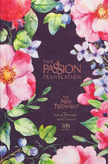 Picture of Passion Translation New Testament with Psalms, Proverbs and Song of Songs, 2020 Edition--cloth over board, berry blossoms